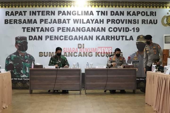 Panglima TNI Dan Kapolri, Gelar Rapat Bersama Pejabat Provinsi Riau Terkait Covid-19 & Karhutla